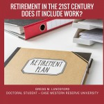 What is Retirement in the 21st Century – Does It Include Work?